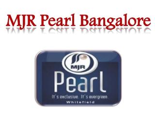 MJR Pearl Bangalore 09999620966