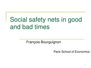 Social safety nets in good and bad times