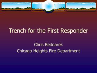 Trench for the First Responder