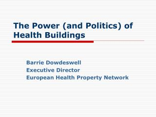 The Power and Politics of Health Buildings