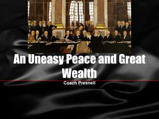 An Uneasy Peace and Great Wealth