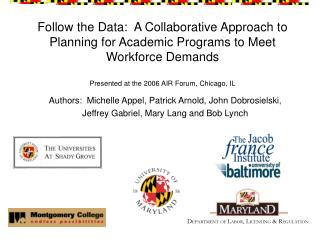 Follow the Data:  A Collaborative Approach to Planning for Academic Programs to Meet Workforce Demands  Presented at the