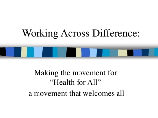WORKING ACROSS DIFFERENCE