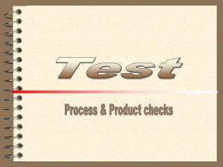 Process  Product checks