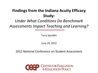 Findings from the Indiana Acuity Efficacy Study:  Under What Conditions Do Benchmark Assessments Impact Teaching and Lea