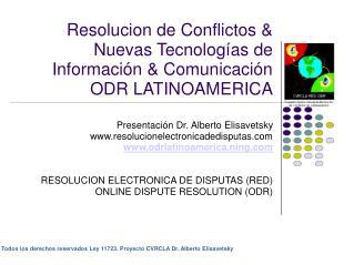 Todos los derechos reservados Ley 11723. Proyecto CVRCLA Dr. Alberto Elisavetsky
