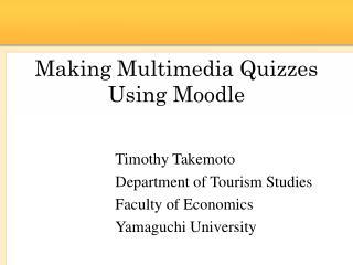 Making Multimedia Quizzes