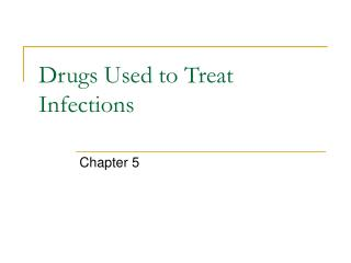 Drugs Used to Treat Infections