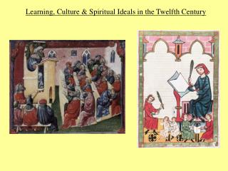 Learning, Culture  Spiritual Ideals in the Twelfth Century
