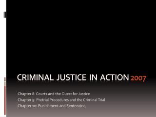 Criminal  Justice  in  action 2007