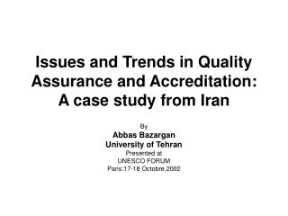 Issues and Trends in Quality Assurance and Accreditation: A case study from Iran