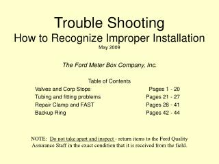Trouble Shooting How to Recognize Improper Installation May 2009