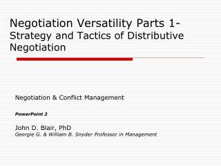 Negotiation Versatility Parts 1- Strategy and Tactics of Distributive Negotiation