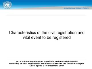 Characteristics of the civil registration and vital event to be registered