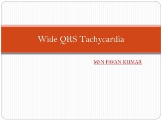 WIDE QRS TACHYCARDIA