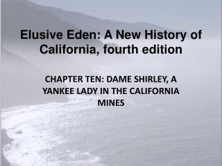 Elusive Eden: A New History of California, fourth edition