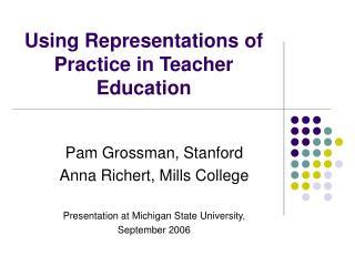Using Representations of Practice in Teacher Education
