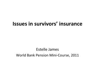 Issues in survivors  insurance