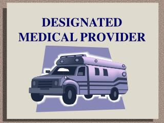 DESIGNATED MEDICAL PROVIDER