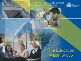 The Education Major: 6