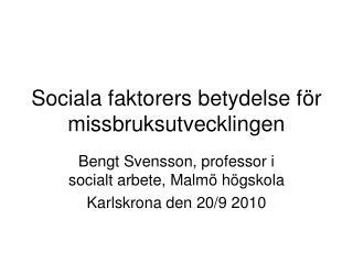 Sociala faktorers betydelse f r missbruksutvecklingen