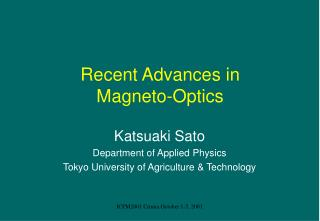Recent Advances in  Magneto-Optics