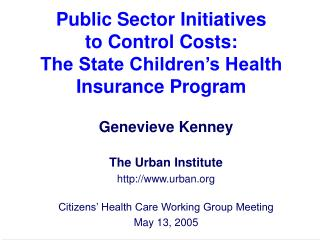 Public Sector Initiatives  to Control Costs: The State Children s Health Insurance Program