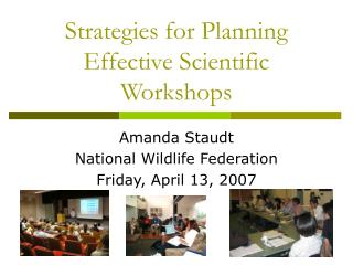 Strategies for Planning Effective Scientific Workshops
