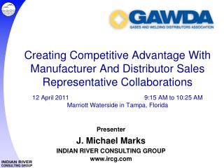 Creating Competitive Advantage With Manufacturer And Distributor Sales Representative Collaborations    12 April 2011