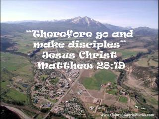 Therefore go and make disciples   Jesus Christ  Matthew 28:19