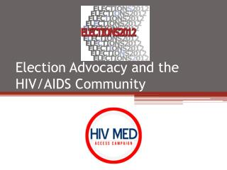 Election Advocacy and the HIV