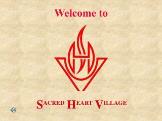 SACRED HEART VILLAGE