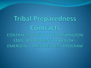 Tribal Preparedness Contracts CONTRACTING WITH THE WASHINGTON STATE DEPARTMENT OF HEALTH   EMERGENCY PREPAREDNESS PROGRA