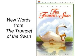 New Words from The Trumpet of the Swan