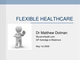 FLEXIBLE HEALTHCARE