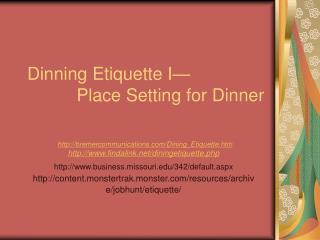 Dinning Etiquette I            Place Setting for Dinner