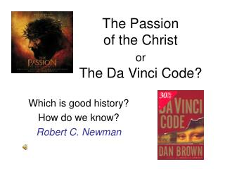 The Passion  of the Christ or  The Da Vinci Code