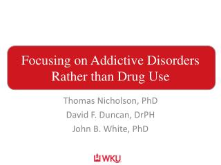 Focusing on Addictive Disorders Rather than Drug Use