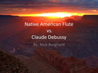 Native American Flute  vs.  Claude Debussy