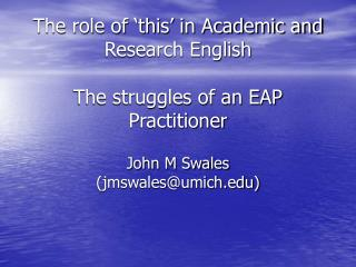 The role of  this  in Academic and Research English   The struggles of an EAP Practitioner