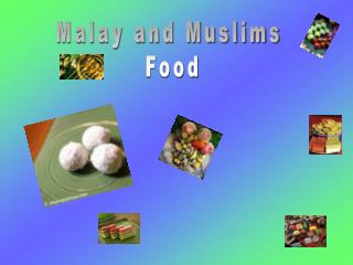 Malay and Muslims  Food