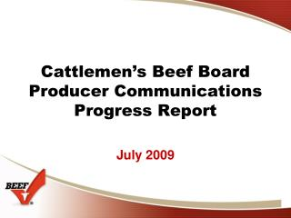 Cattlemen s Beef Board Producer Communications Progress Report