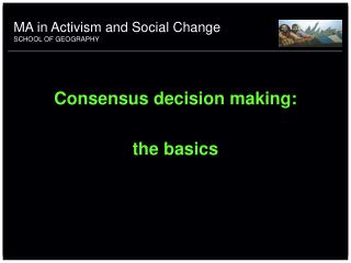 Consensus decision making:  the basics