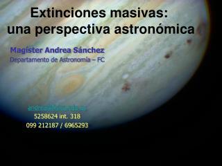 Extinciones masivas:  una perspectiva astron mica
