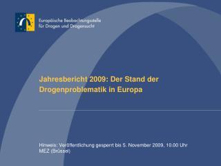 Jahresbericht 2009: Der Stand der  Drogenproblematik in Europa