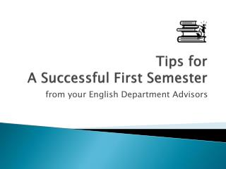 Tips for  A Successful First Semester