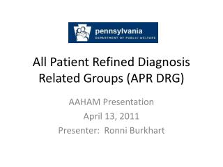 All Patient Refined Diagnosis Related Groups APR DRG