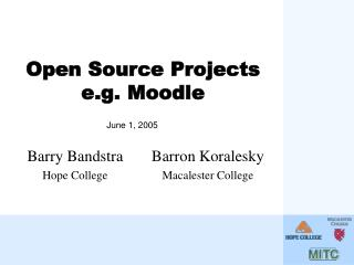 Open Source Projects e.g. Moodle