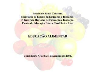 Estado de Santa Catarina. Secretaria de Estado da Educa  o e Inova  o.  4  Ger ncia Regional de Educa  o e Inova  o.   E