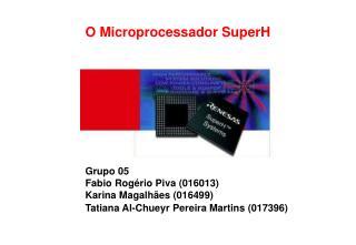 O Microprocessador SuperH